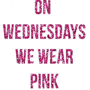 On Wednesdays We Wear Pink by RosieAEGordon