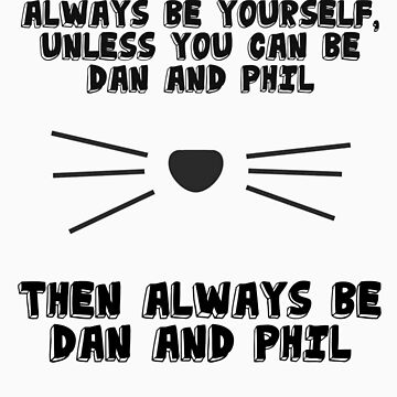 Always be Dan and Phil - JJ3005 by jj3005