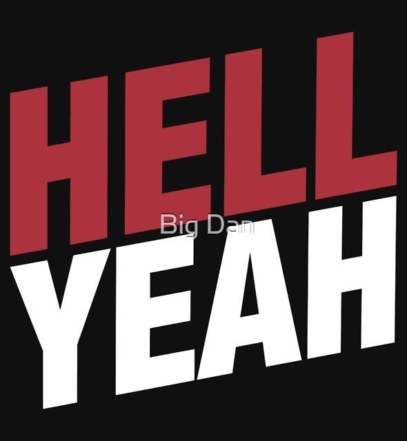 Hell Yeah 2 by Big Dan