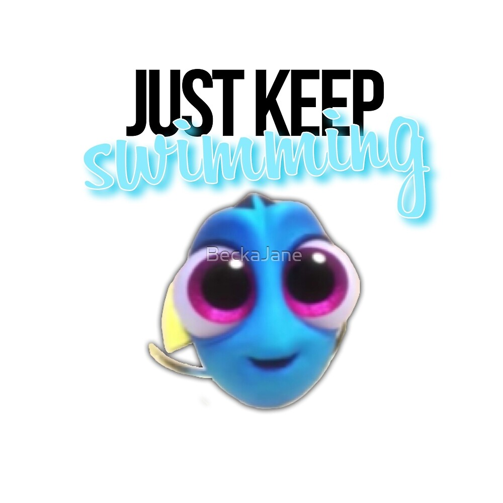 Just Keep Swimming by BeckaJane