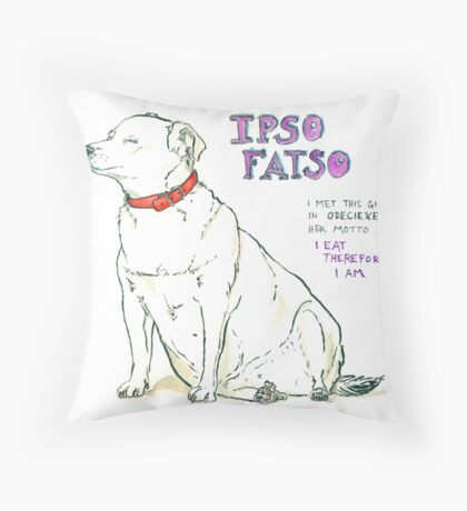 I Eat Therefore I Am Throw Pillow