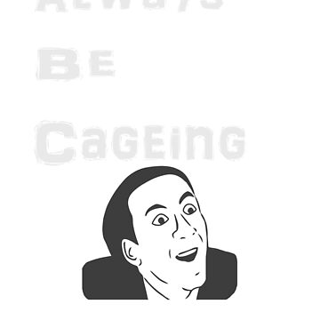 Always Be Cageing by Galumpafoot