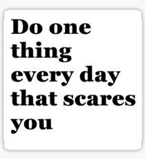 Do something that scares you Sticker