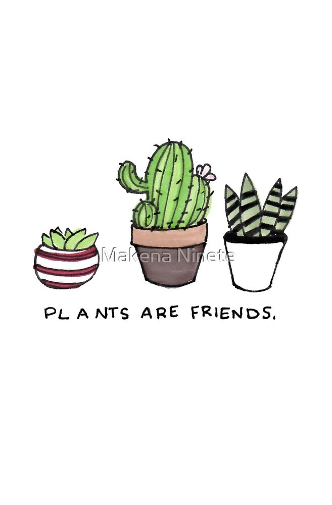 Plants are friends by Makena Ninete