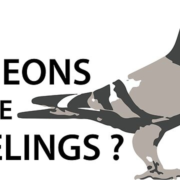Do Pigeons Have Feelings ? by Roeszler