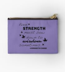 Strength Must Bow to Wisdom - Annabeth Chase Studio Pouch
