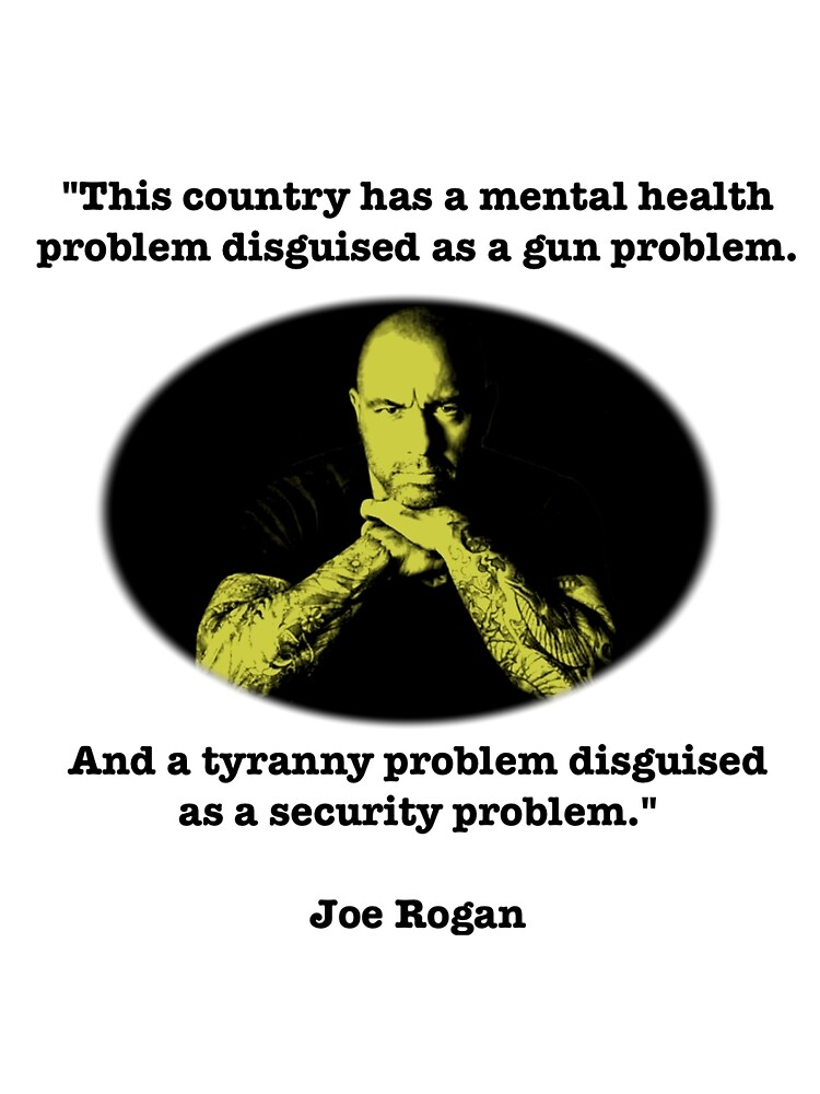 Joe Rogan on Tyranny by RipeBananas