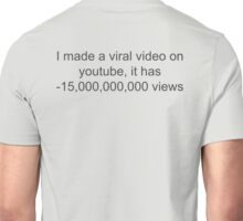 I have a viral video on youtube Unisex T-Shirt