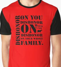 Dishonor On You, Your Cow, Your Whole Family Graphic T-Shirt