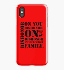 Dishonor On You, Your Cow, Your Whole Family iPhone Case/Skin