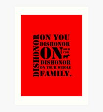 Dishonor On You, Your Cow, Your Whole Family Art Print