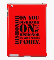 Dishonor On You, Your Cow, Your Whole Family iPad Case/Skin