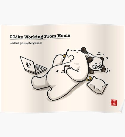 I Like Working From Home Poster
