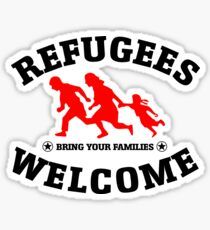 Refugees Welcome Bring Your Families Sticker