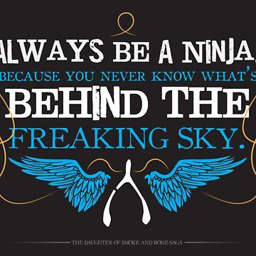 Always Be A Ninja by lineymarie