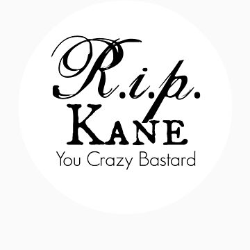 RIP Kane Sticker by realitysabotage