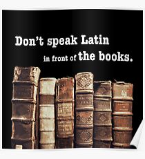 Don't Speak Latin in Front of the Books Poster