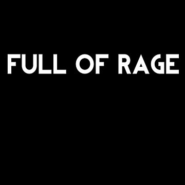 full of rage by ymile