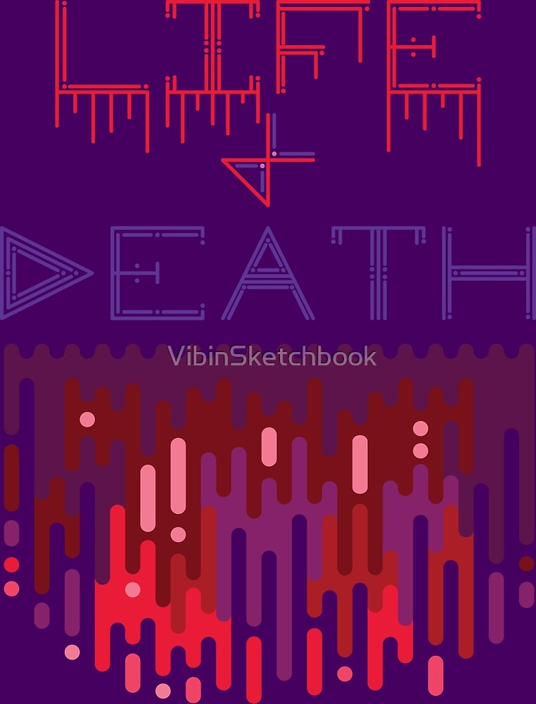 Life and Death by VibinSketchbook