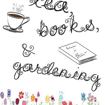 Tea, Books, and Gardening by kaorimarie