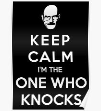 Keep Calm Im The One Who Knocks Poster