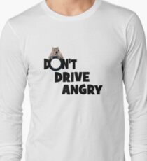 """Don't Drive Angry"" Long Sleeve T-Shirt"