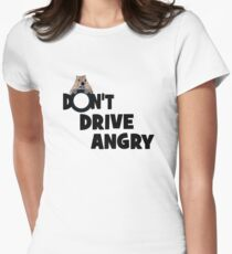 """Don't Drive Angry"" Womens Fitted T-Shirt"