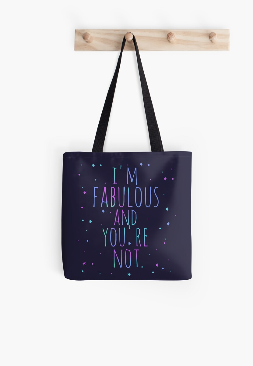 i'm fabulous and YOU'RE NOT by FandomizedRose