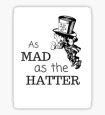As Mad As The Hatter Sticker