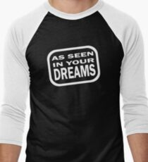 as seen in your dreams Men's Baseball ¾ T-Shirt