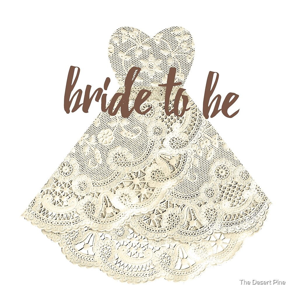 Bride To Be - Dress Design by The Desert Pine