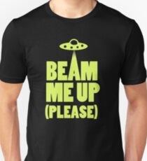 Beam Me Up (Please)  T-Shirt