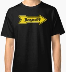 DONT BE A JAGOFF Classic T-Shirt