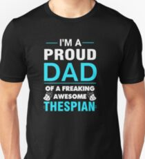 Proud Dad Of A Thespian. Unisex T-Shirt