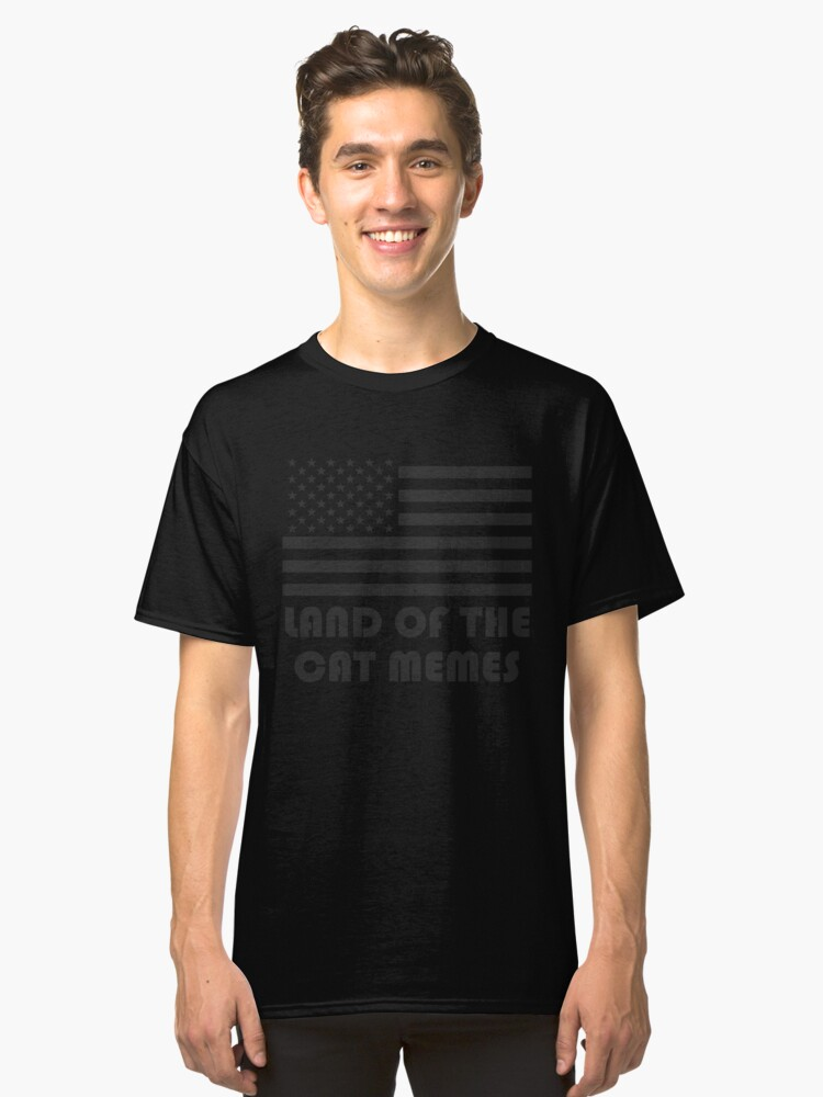 """""""LAND OF THE CAT MEMES"""" American Flag T-Shirt Classic T-Shirt Front"""