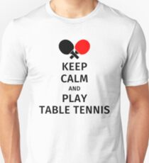 Keep Calm and Play Table Tennis T-Shirt