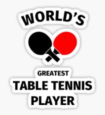 World's Greatest Table Tennis Player Sticker