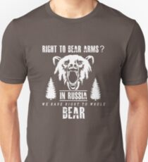Right To Bear Arms?  In Russia We Have Right To Whole Bear T-Shirt