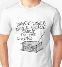 Dance to the radio Unisex T-Shirt