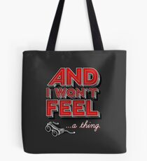 Everything you ever Tote Bag
