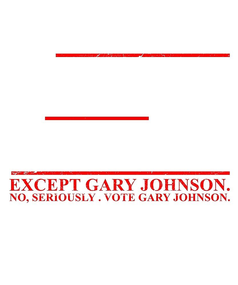 Everybody Sucks 2016 Except Gary Johnson by Peter Vance