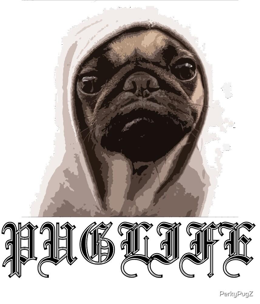 Pug Life Merch by PerkyPugZ