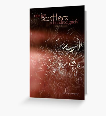 One Joy Scatters A Hundred Griefs © Vicki Ferrari Greeting Card