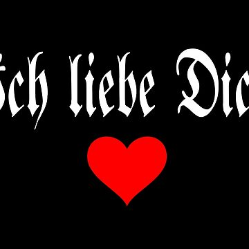 I Love You In German - Ich liebe dich by everything-shop