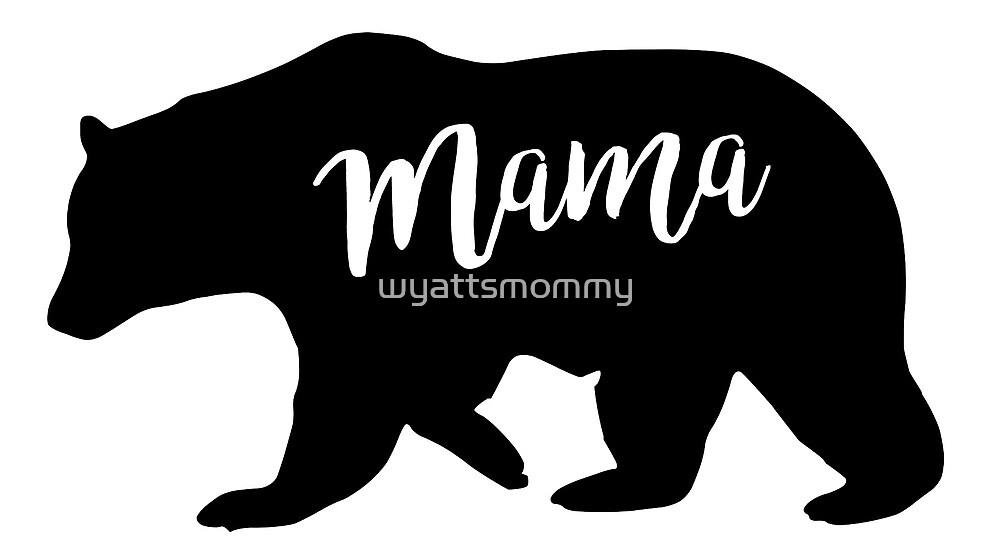Mama Bear by wyattsmommy
