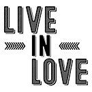 Live in Love by wonderkay