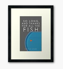 So Long, And Thanks For All The Fish Framed Print