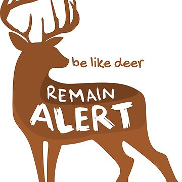 Deer - Remain Alert by salotte