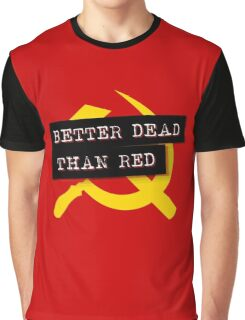 """Better Dead Than Red"" - Red Graphic T-Shirt"