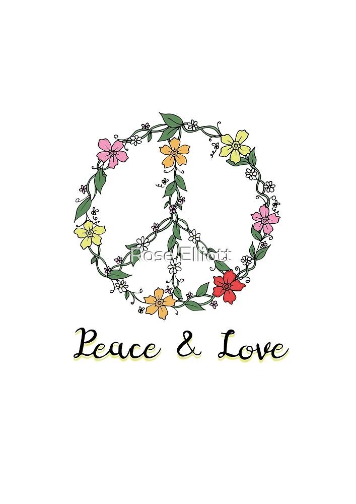 Peace & Love. by Rose Elliott